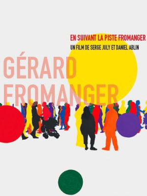 GÉRARD FROMANGER A PAINTER'S PATH