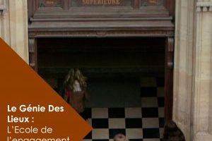 LE GÉNIE DES LIEUX : L'ECOLE DE L'ENGAGEMENT À PARIS