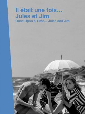 ONCE UPON A TIME… JULES & JIM