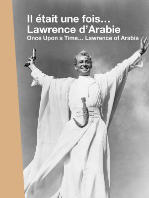ONCE UPON A TIME… LAWRENCE OF ARABIA