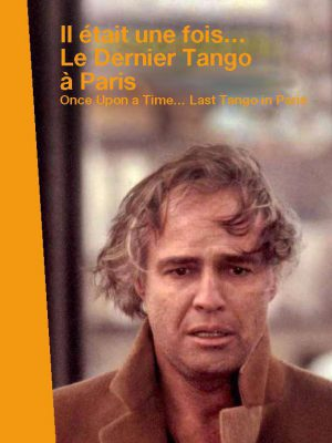 ONCE UPON A TIME... LAST TANGO IN PARIS
