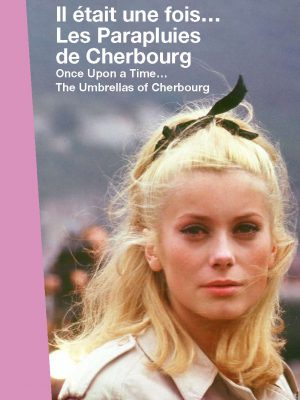 ONCE UPON A TIME... THE UMBRELLAS OF CHERBOURG