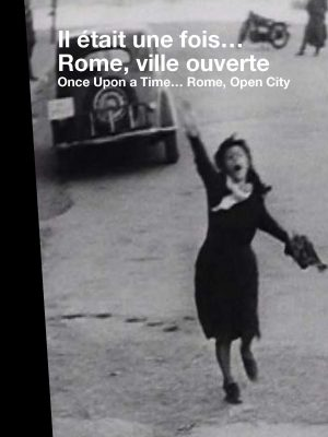 ONCE UPON A TIME… ROME OPEN CITY