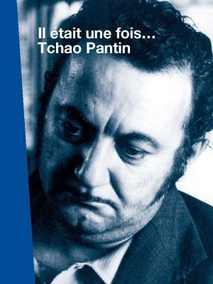 ONCE UPON A TIME… TCHAO PANTIN