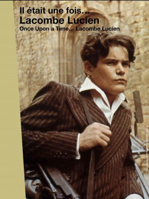 ONCE UPON A TIME… LACOMBE LUCIEN