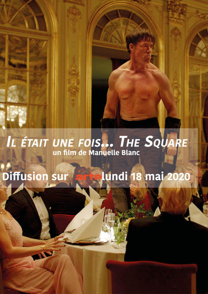 IL ÉTAIT UNE FOIS... THE SQUARE - Diffusé sur Arte le 18 mai 2020